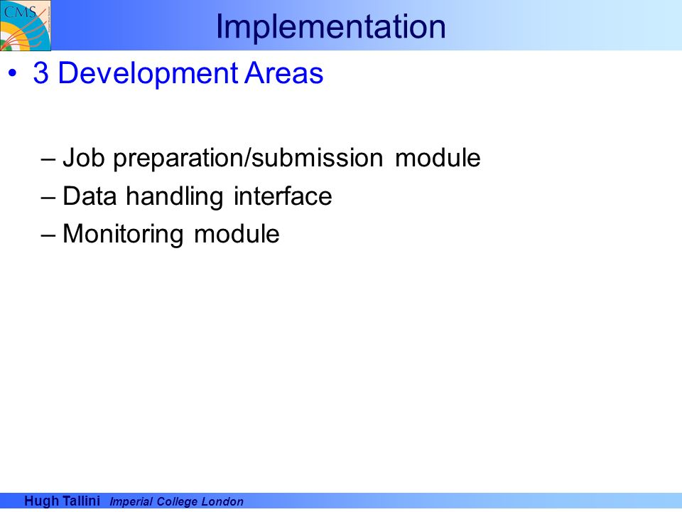 Implementation 3 Development Areas Job preparation/submission module