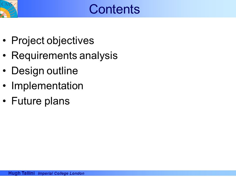 Contents Project objectives Requirements analysis Design outline