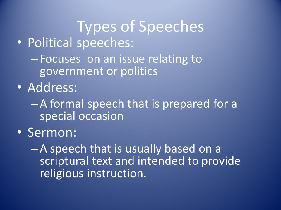 types of prepared speech The idea is to be over-the-top happy and sad in turn it loosens you up and helps  you prepare for the real thing so if you're the type who has a.
