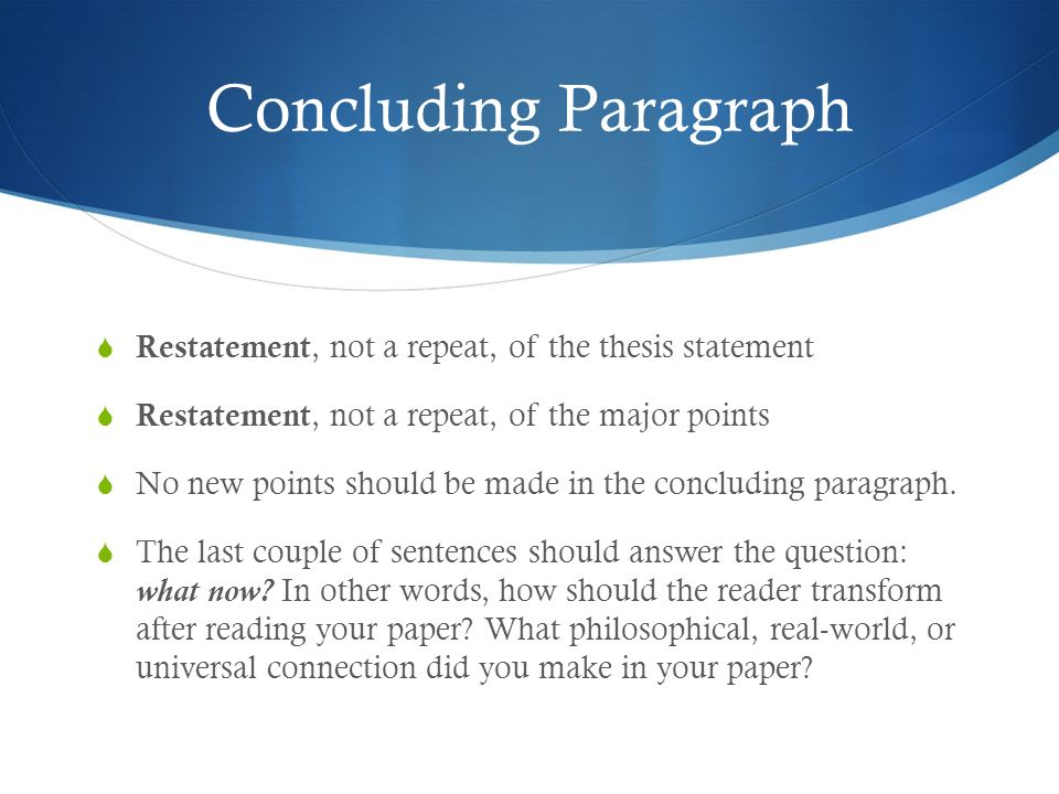 concluding paragraph thesis statement Introduction paragraph and thesis statement learning target students will be able to identify and outline the elements incorporated in an introduction and conclusion paragraph.