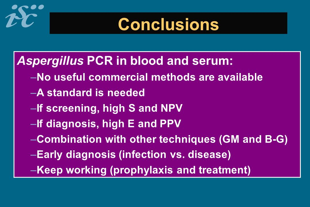 Conclusions Aspergillus PCR in blood and serum: