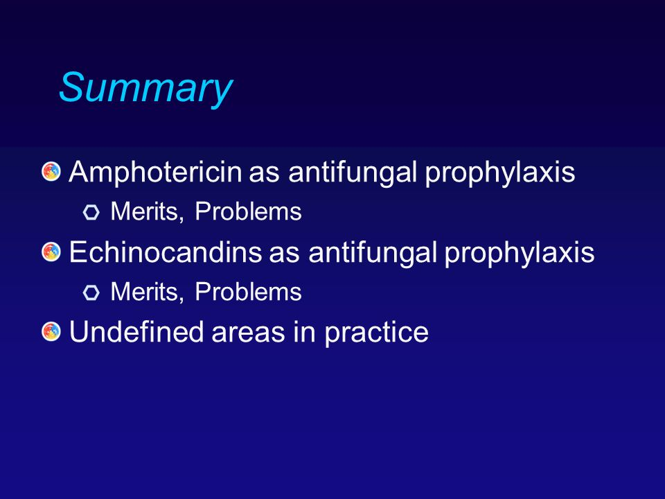 Summary Amphotericin as antifungal prophylaxis
