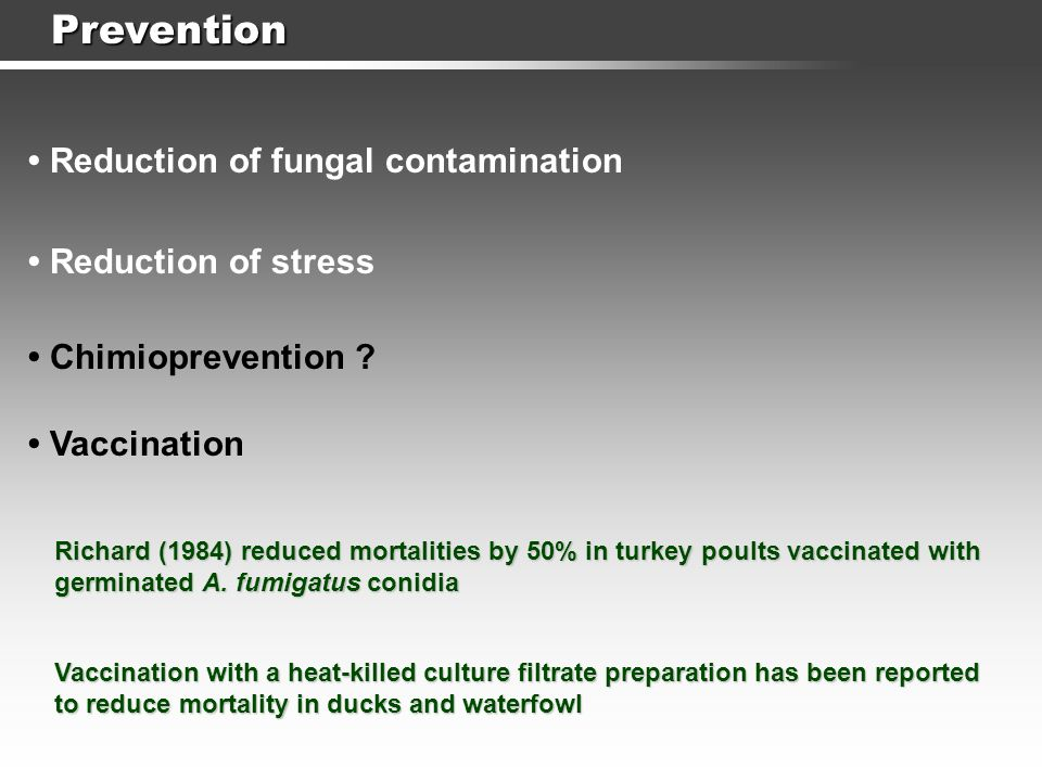 Prevention • Reduction of fungal contamination • Reduction of stress