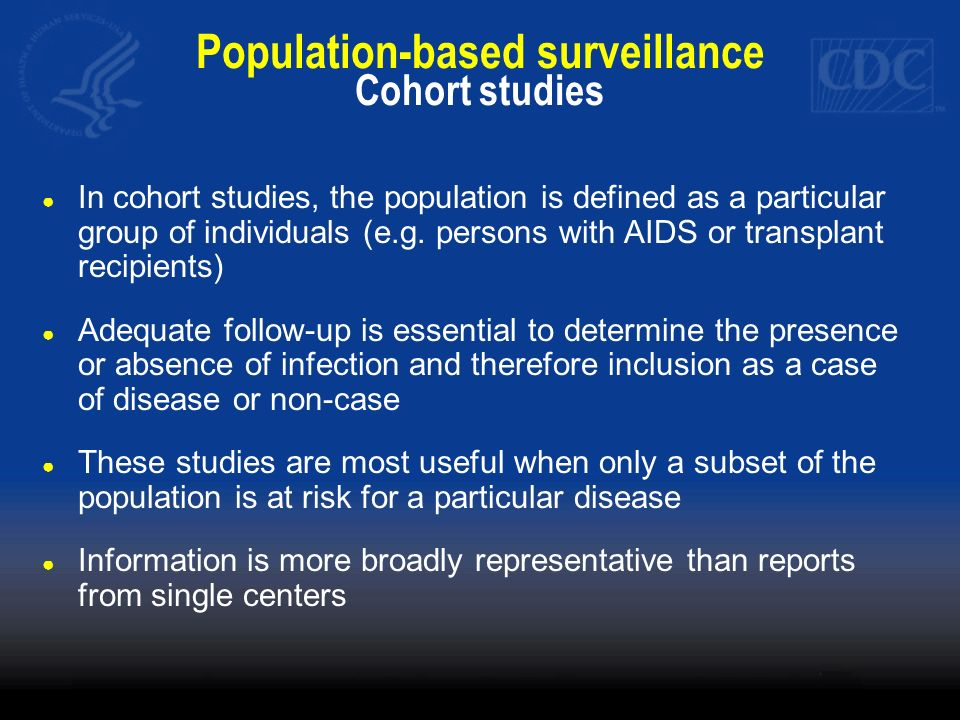 Population-based surveillance Cohort studies