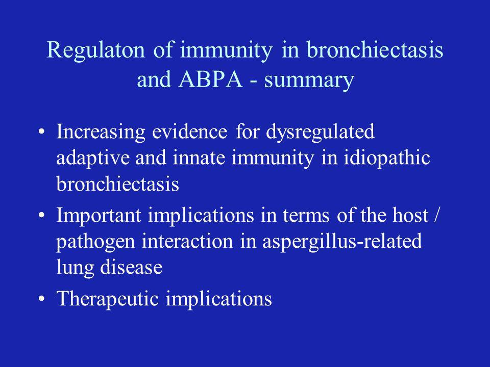 Regulaton of immunity in bronchiectasis and ABPA - summary