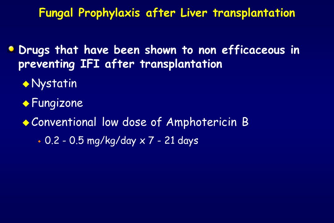 Fungal Prophylaxis after Liver transplantation
