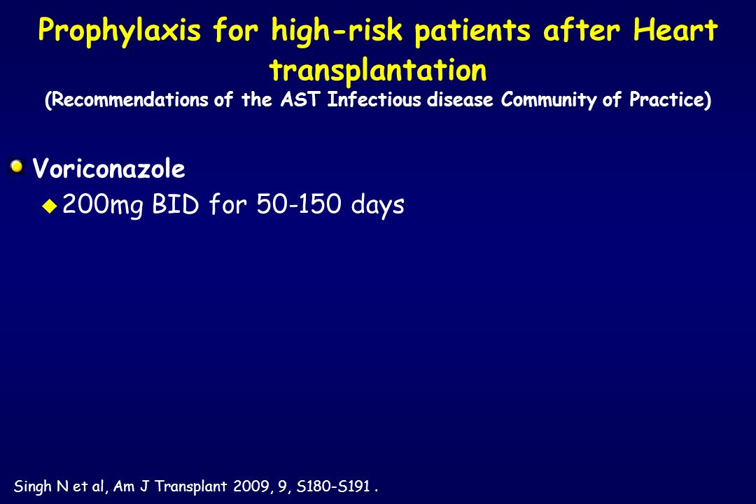 Prophylaxis for high-risk patients after Heart transplantation (Recommendations of the AST Infectious disease Community of Practice)