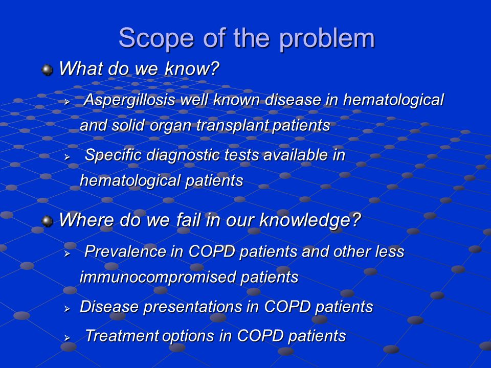 Scope of the problem What do we know