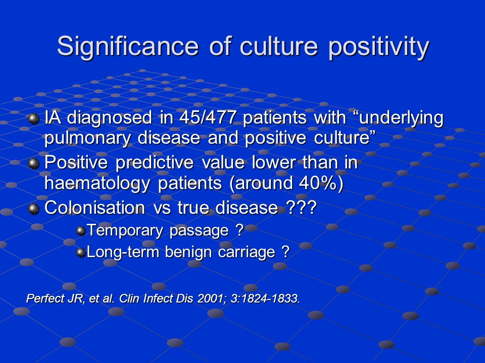 Significance of culture positivity