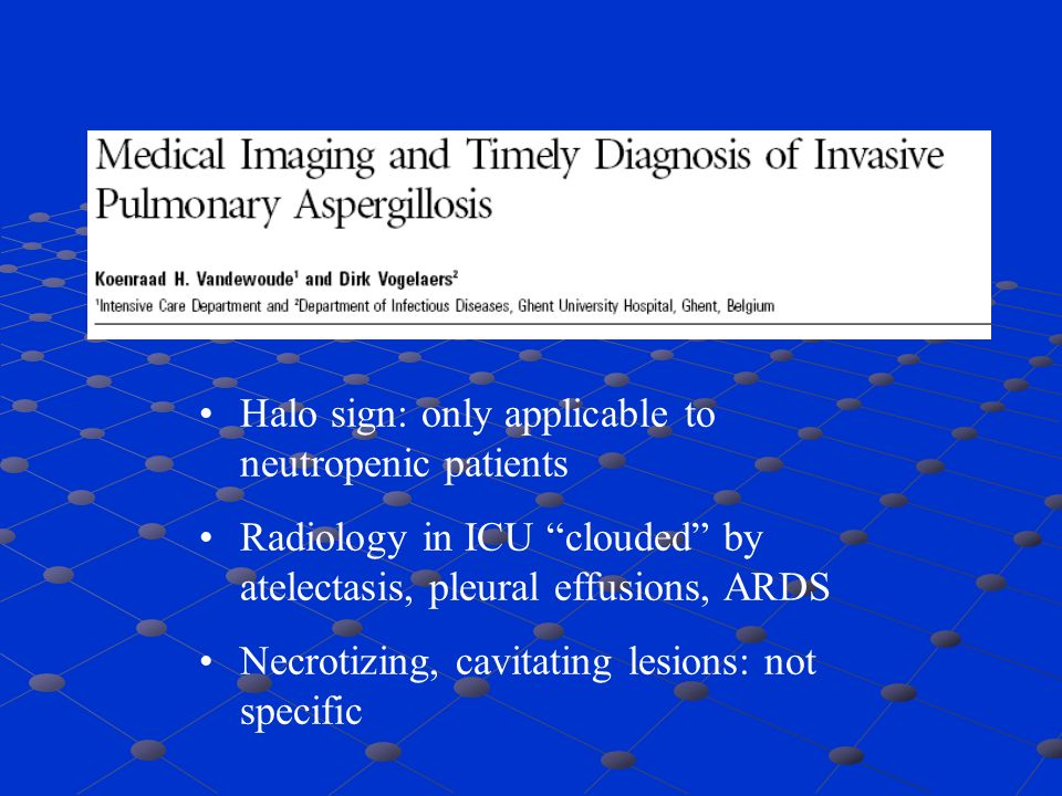 Halo sign: only applicable to neutropenic patients