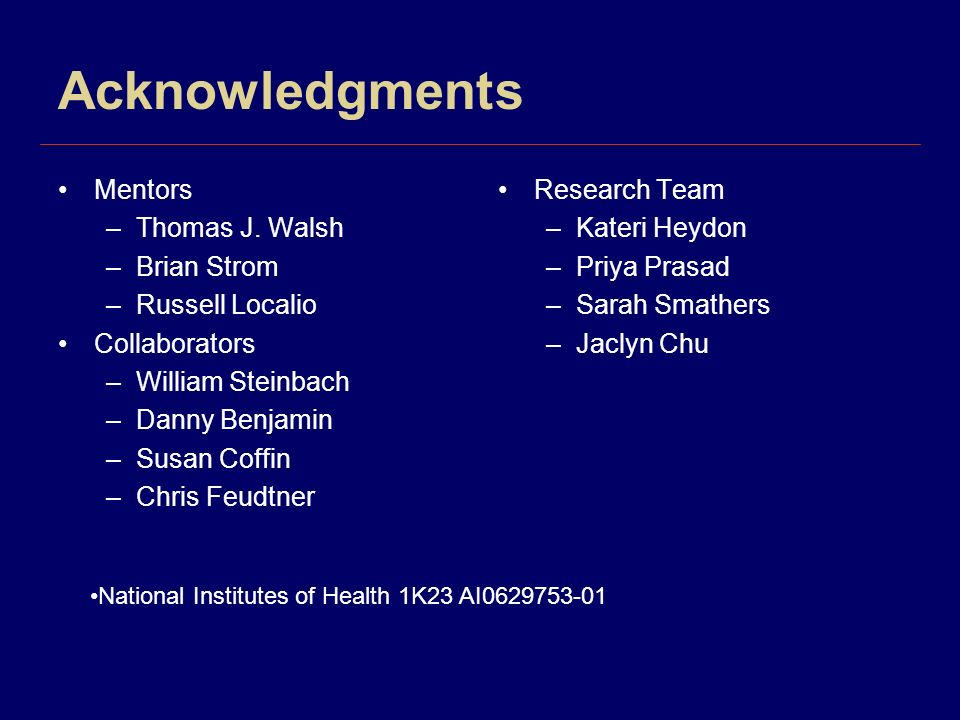 Acknowledgments Mentors Thomas J. Walsh Brian Strom Russell Localio