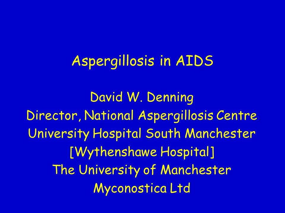 Aspergillosis in AIDS David W. Denning