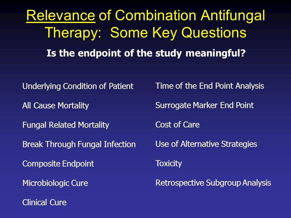 Relevance of Combination Antifungal Therapy: Some Key Questions