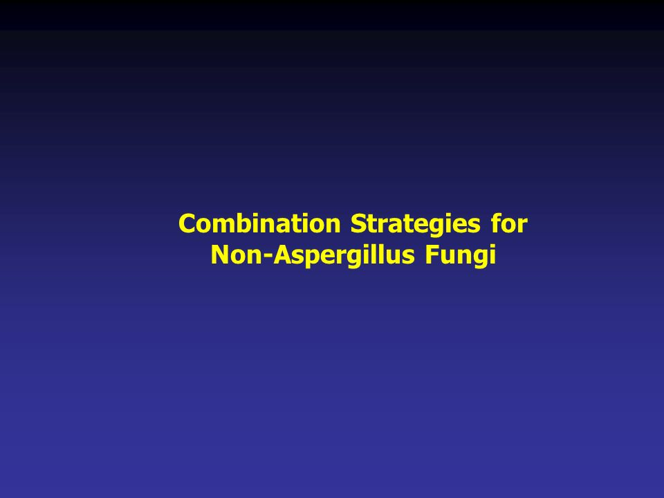 Combination Strategies for Non-Aspergillus Fungi
