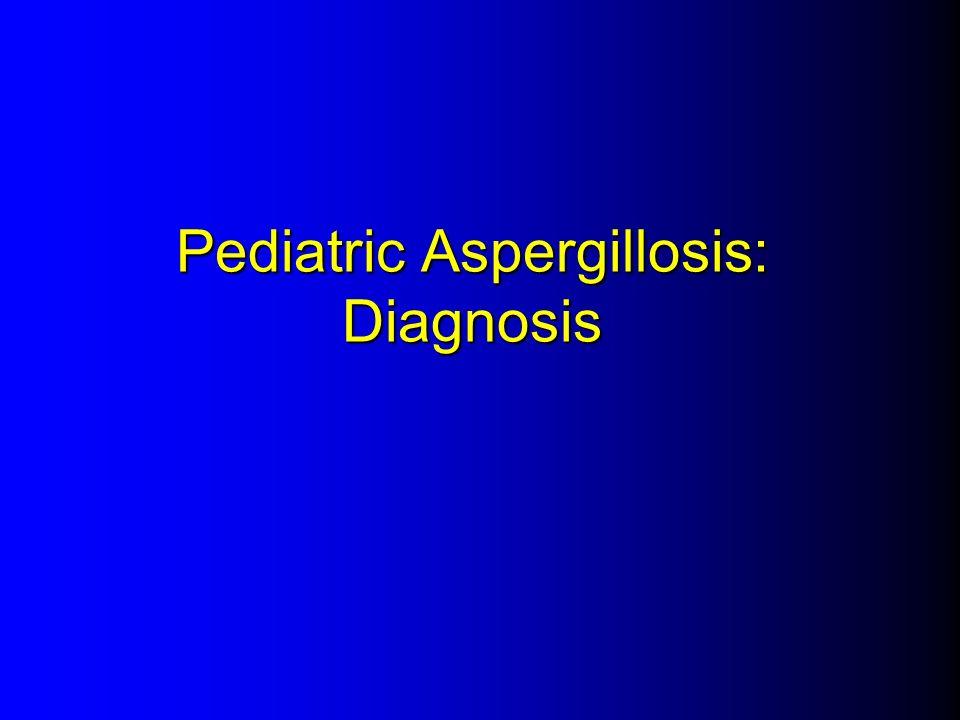 Pediatric Aspergillosis: Diagnosis