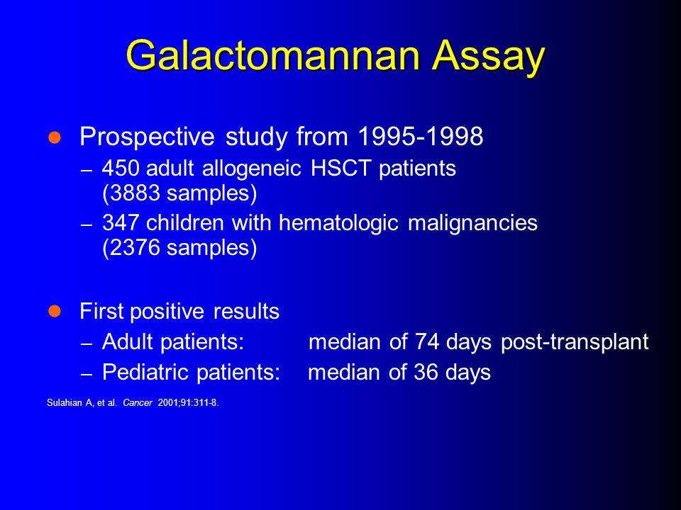 Galactomannan Assay Prospective study from 1995-1998