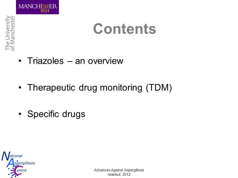 Contents Triazoles – an overview Therapeutic drug monitoring (TDM)