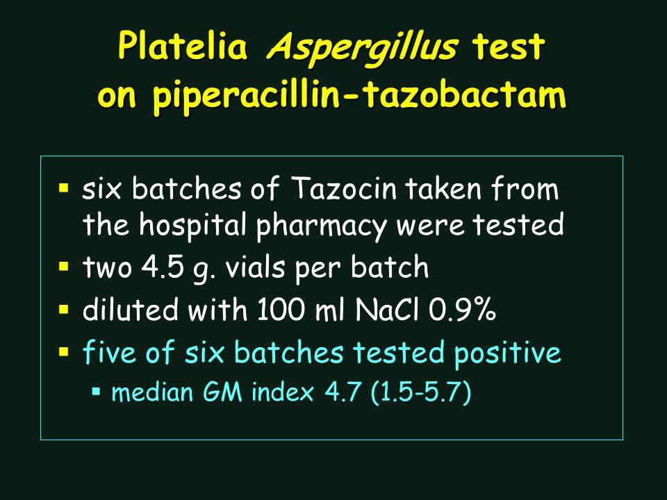 Platelia Aspergillus test on piperacillin-tazobactam