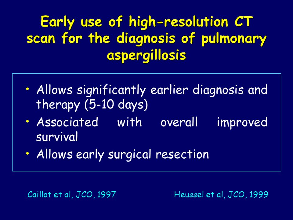 Early use of high-resolution CT scan for the diagnosis of pulmonary aspergillosis