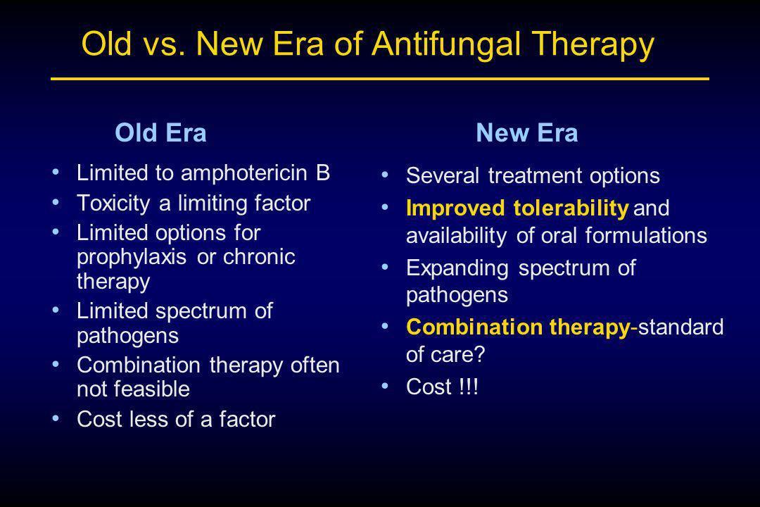 Old vs. New Era of Antifungal Therapy