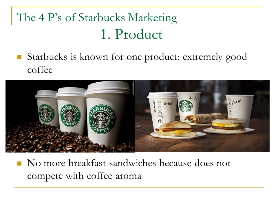 starbucks 4 p s of marketing Inhoudopgave verantwoording inleiding marketing mix instrumenten swot en situatie analyse marketing strategie boston matrix ondernemingsstrategie en -doelstellingen.