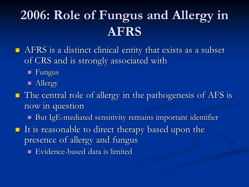 2006: Role of Fungus and Allergy in AFRS