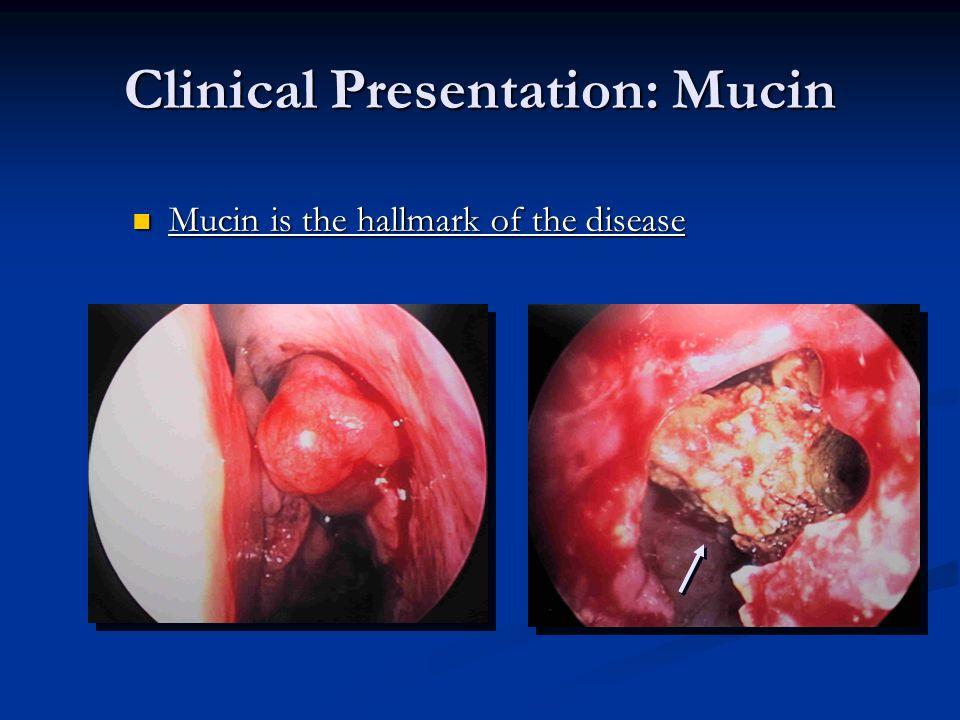 Clinical Presentation: Mucin