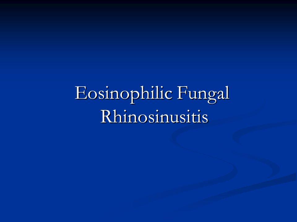 Eosinophilic Fungal Rhinosinusitis