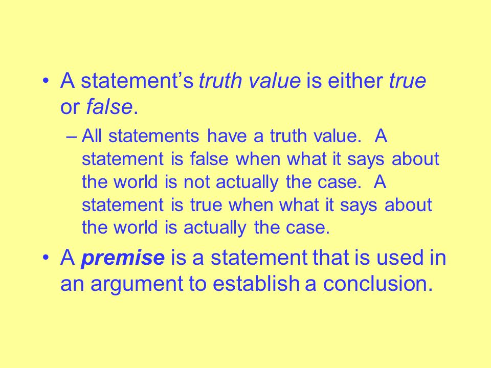 A statement's truth value is either true or false.