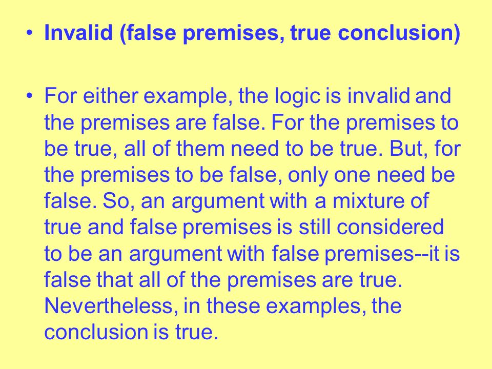 Invalid (false premises, true conclusion)