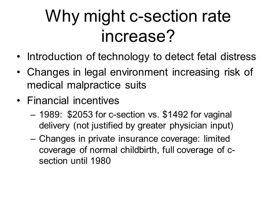 Why might c-section rate increase