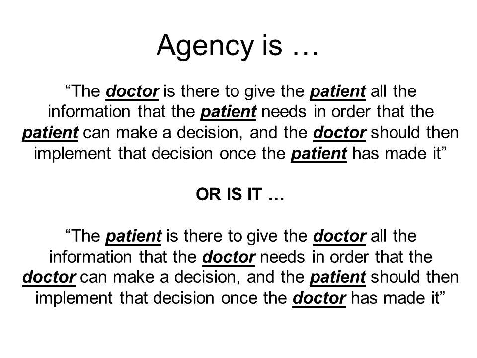 Agency is …