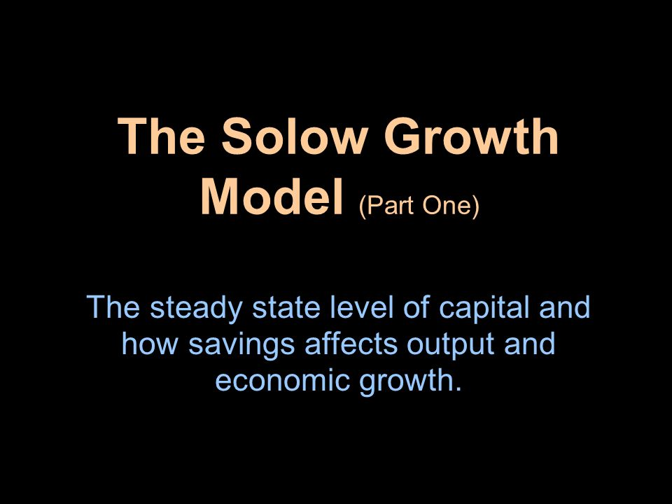 The Solow Growth Model (Part One)