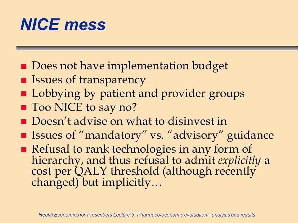 NICE mess Does not have implementation budget Issues of transparency