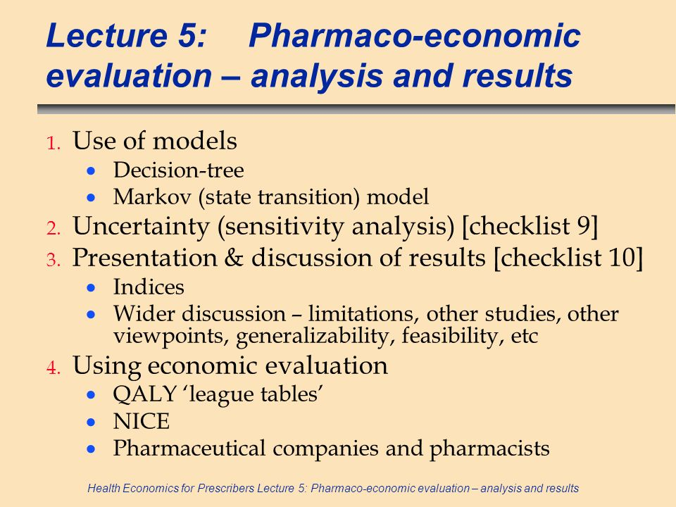 Lecture 5: Pharmaco-economic evaluation – analysis and results