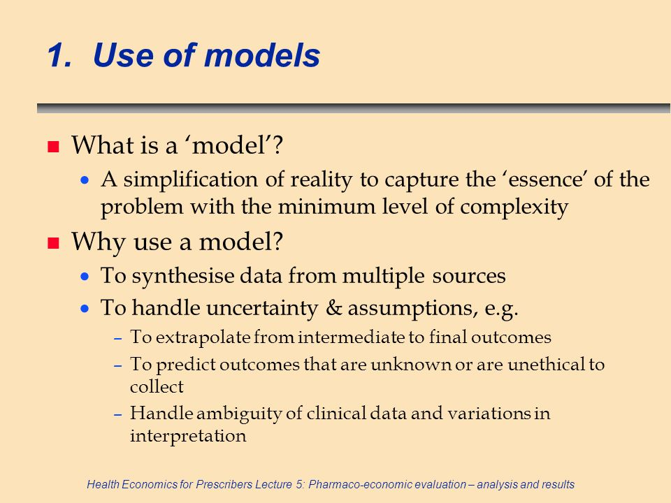 1. Use of models What is a 'model' Why use a model