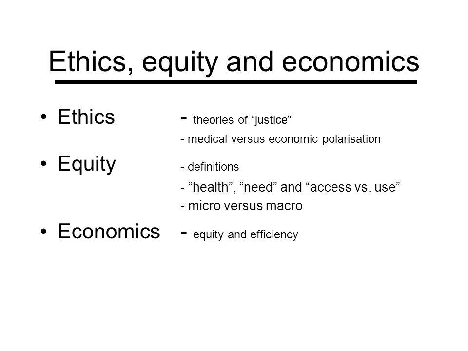 Ethics, equity and economics
