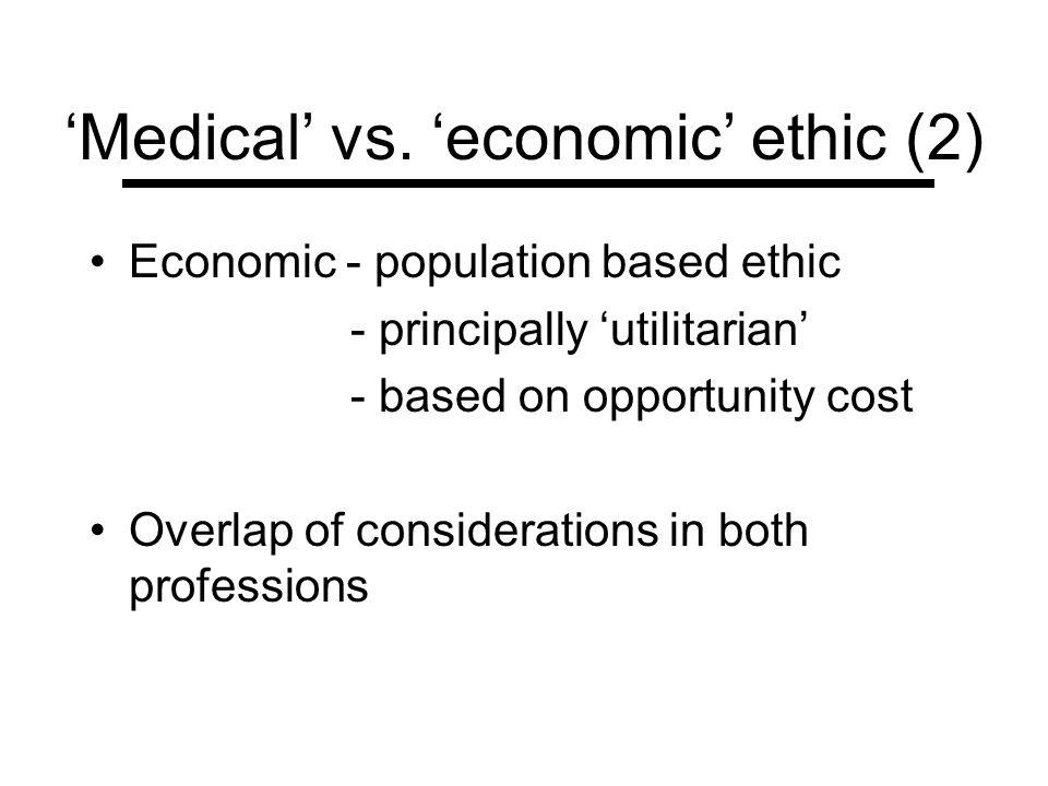 'Medical' vs. 'economic' ethic (2)
