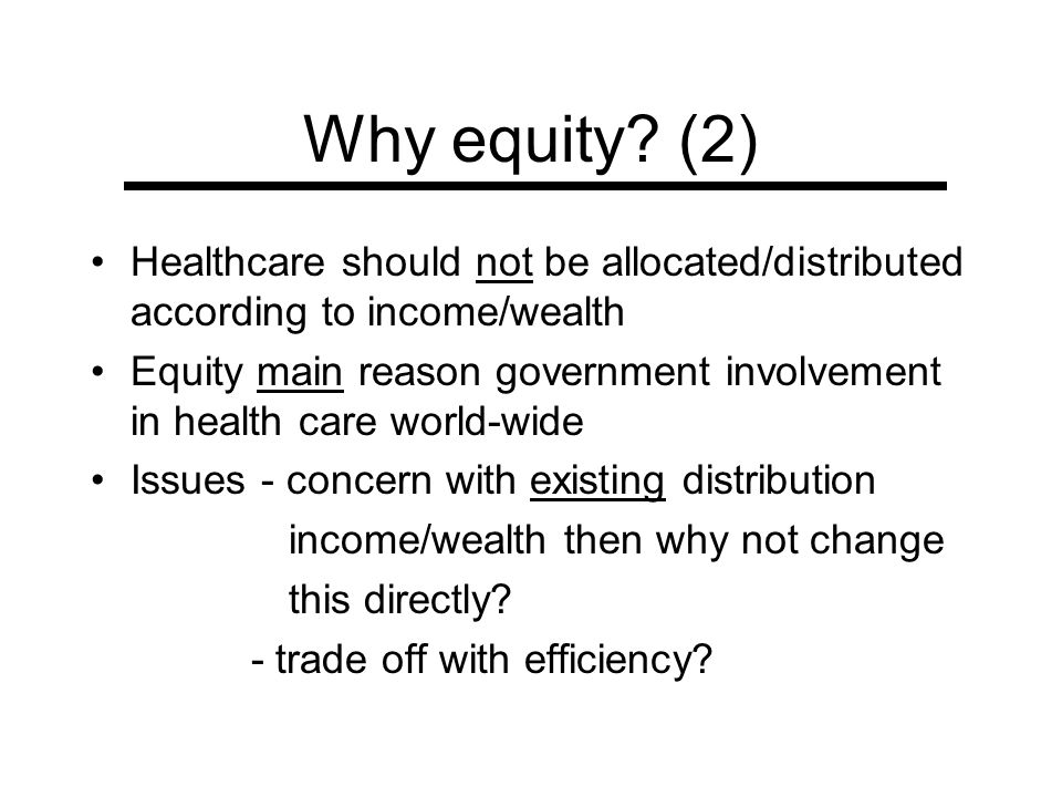 Why equity (2) Healthcare should not be allocated/distributed according to income/wealth.