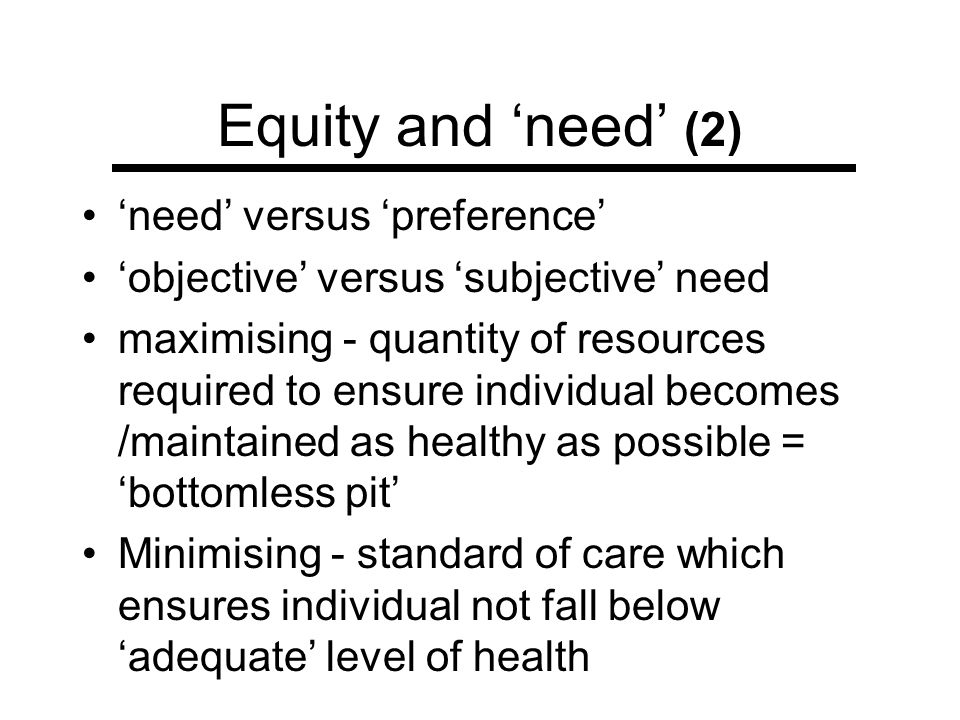 Equity and 'need' (2) 'need' versus 'preference'