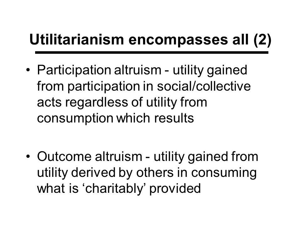Utilitarianism encompasses all (2)