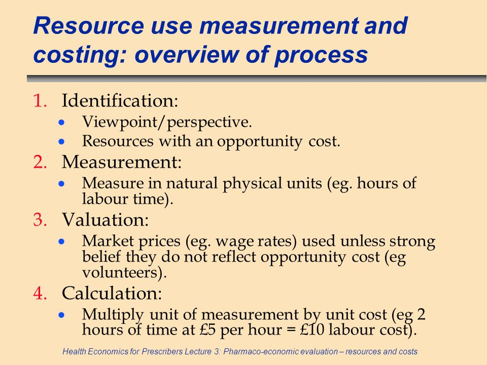Resource use measurement and costing: overview of process