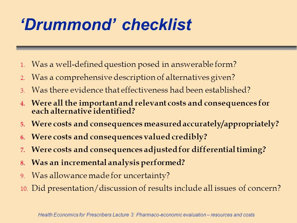 'Drummond' checklist Was a well-defined question posed in answerable form Was a comprehensive description of alternatives given