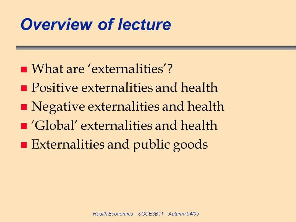 Overview of lecture What are 'externalities'