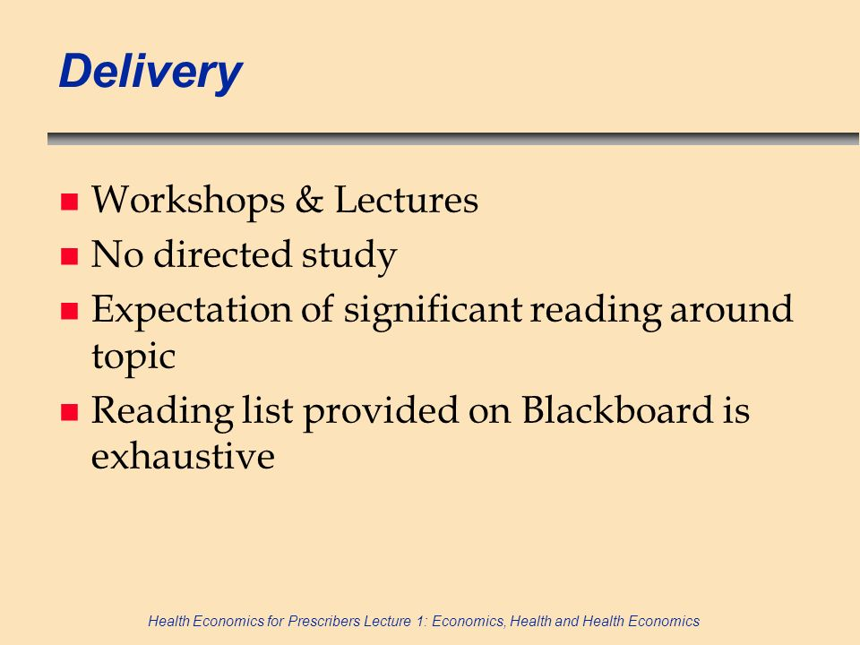 Delivery Workshops & Lectures No directed study