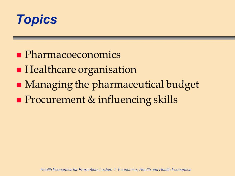 Topics Pharmacoeconomics Healthcare organisation