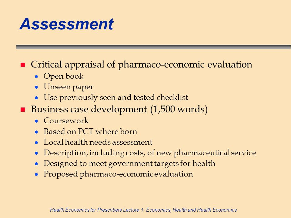 Assessment Critical appraisal of pharmaco-economic evaluation
