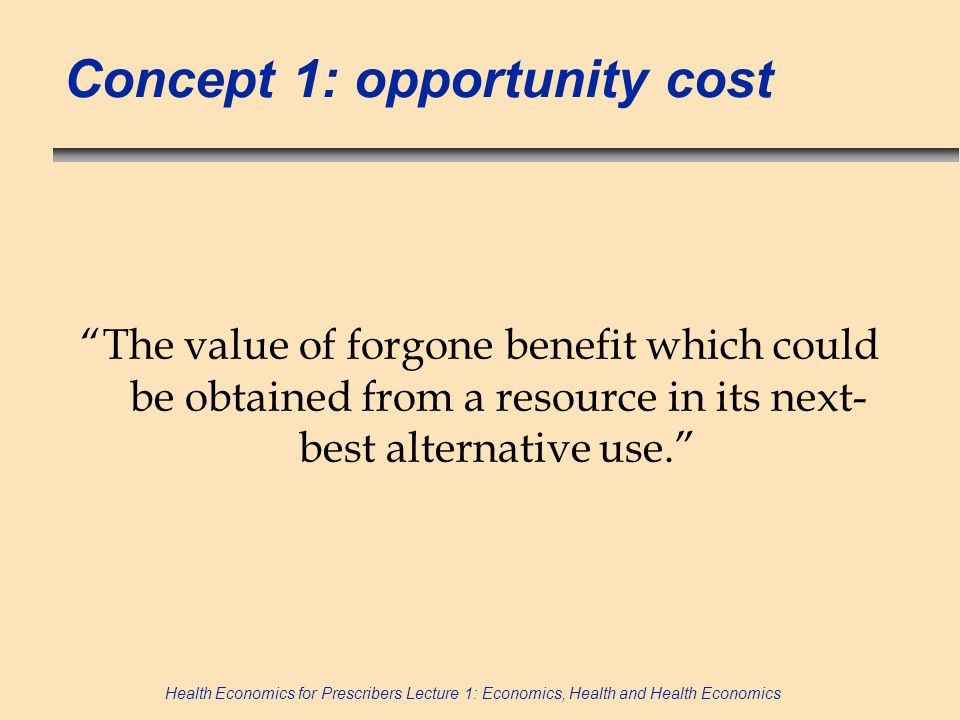 Concept 1: opportunity cost