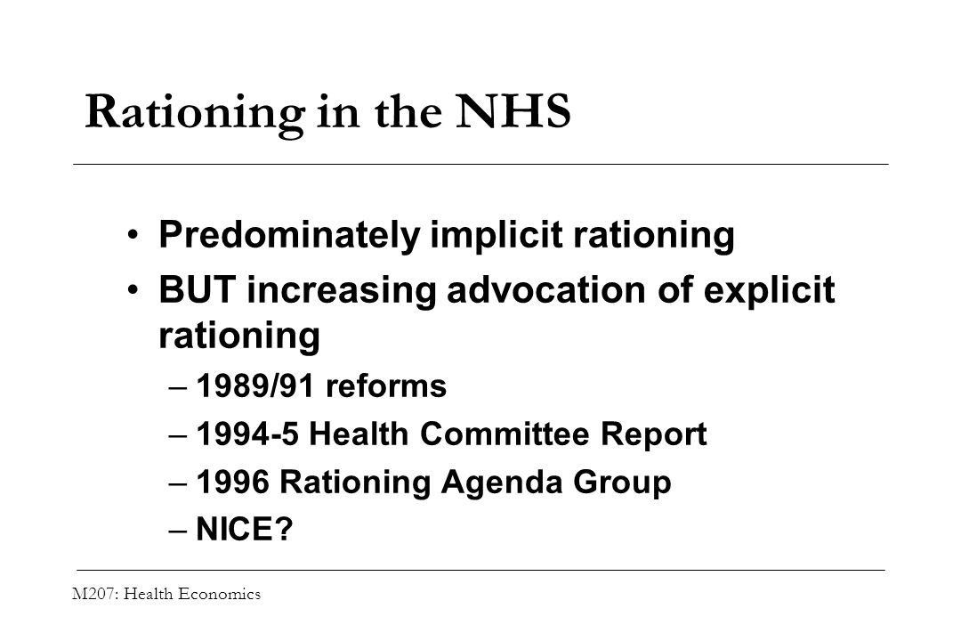 Rationing in the NHS Predominately implicit rationing
