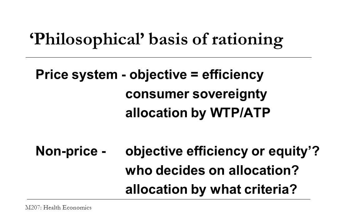 'Philosophical' basis of rationing